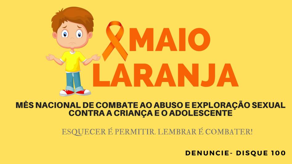 DIA NACIONAL DE COMBATE AO ABUSO E EXPLORAÇÃO SEXUAL CONTRA CRIANÇA E ADOLESCENTE.Co